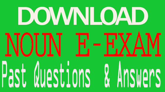 NOUN E-EXAM past questions and answers.